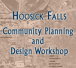 Hoosick Falls Zoning Update Community Planning and Design Workshops
